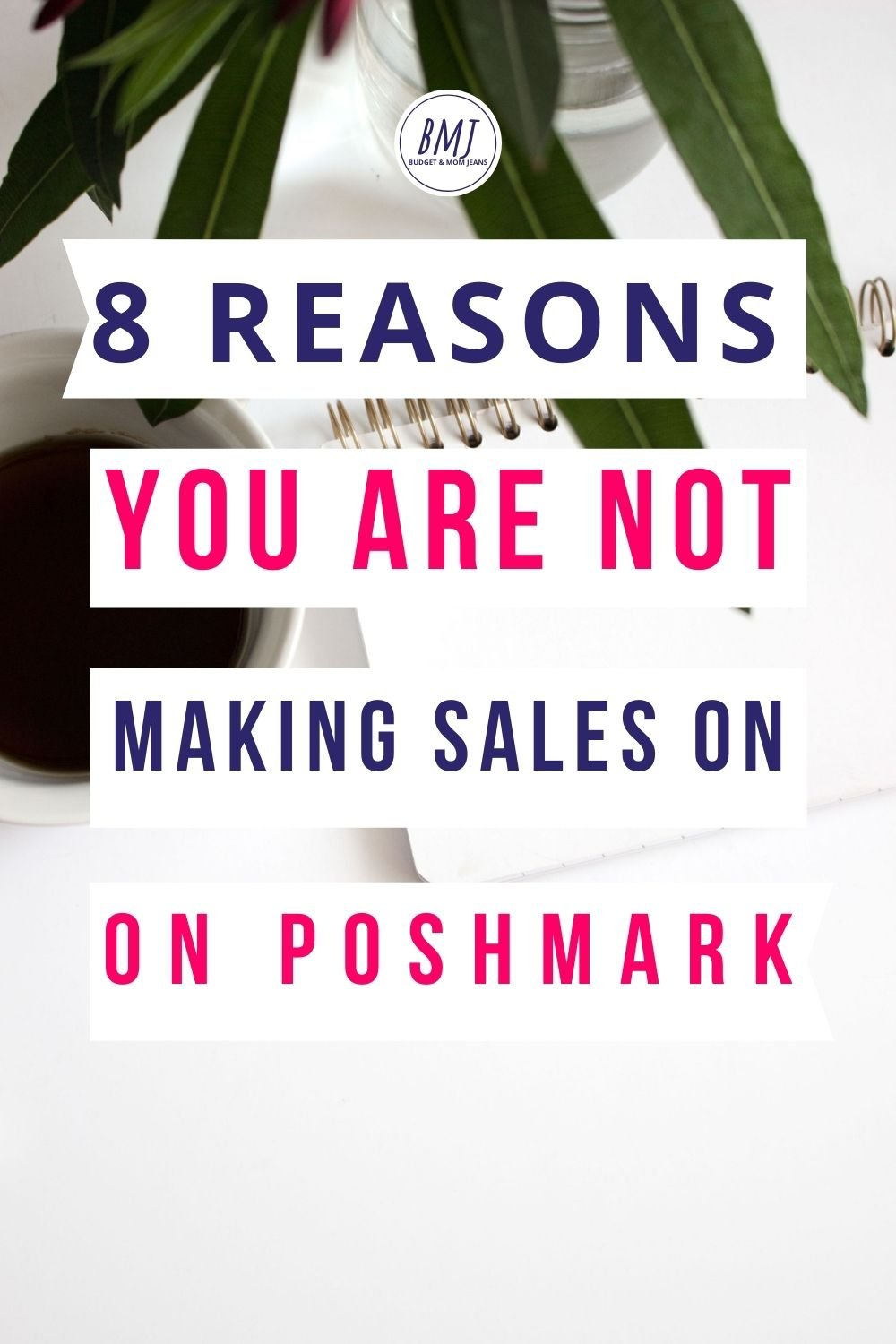 Not Making Sales On Poshmark? 8 Possible Reasons Why