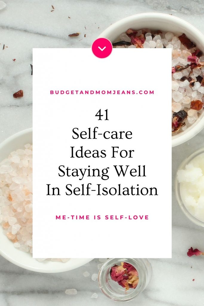 41 Ideas For Self-care You Need In Self-Isolation