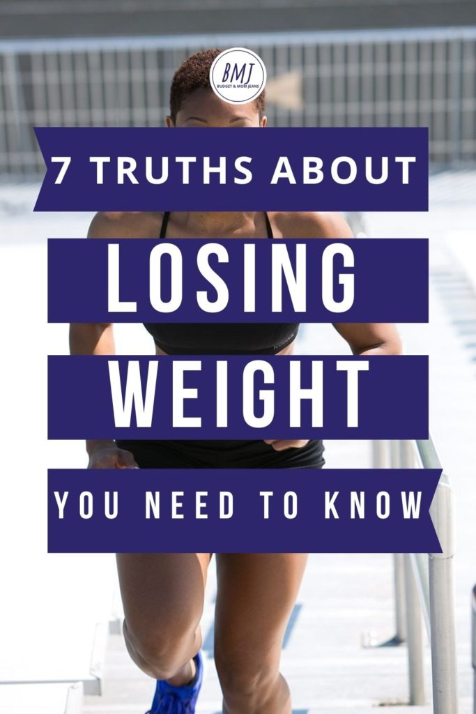 7 Truths About Losing Weight You Need To Know