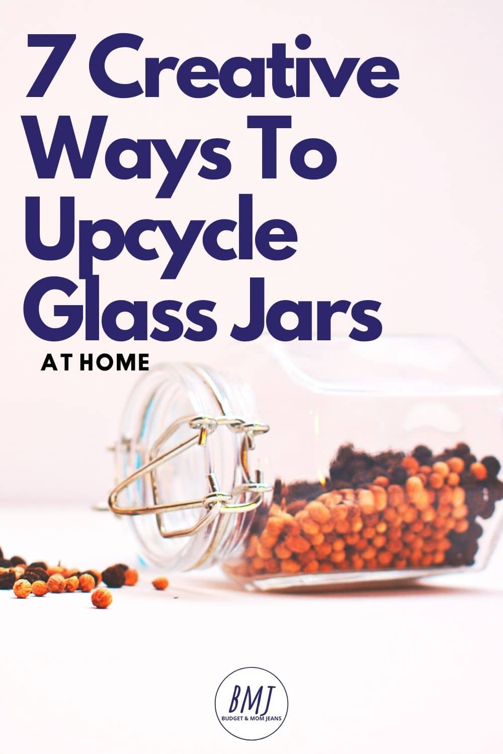 7 Creative Ways To Reuse Glass Jars At Home