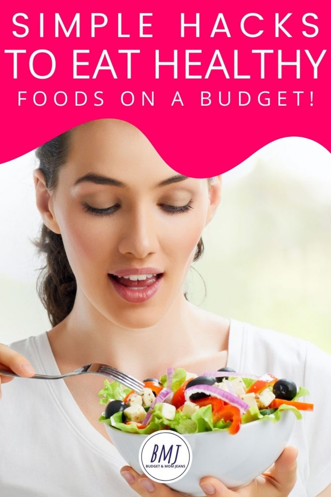 How To Eat Healthy Foods On A Tight Budget - 6 Easy Lifestyle Hacks