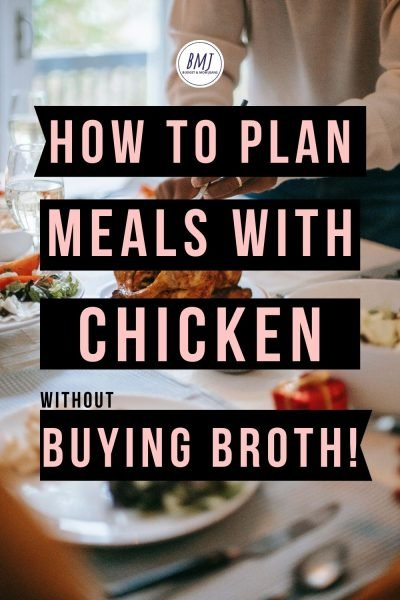 How To Meal Plan With Chicken – No Store-Bought Broth