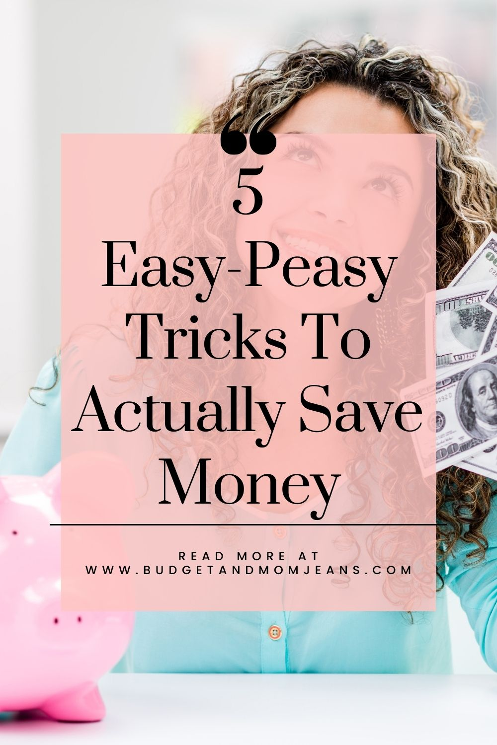5 Easy-Peasy Tricks To Actually Save Money
