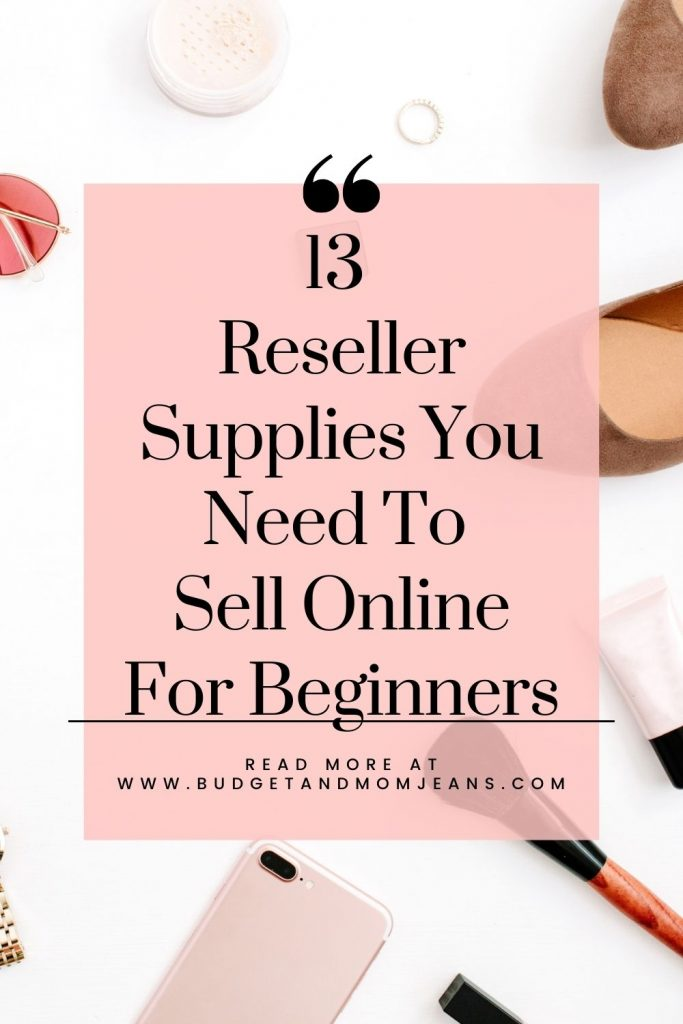 13 Reseller Supplies You Need To Sell Online For Beginners