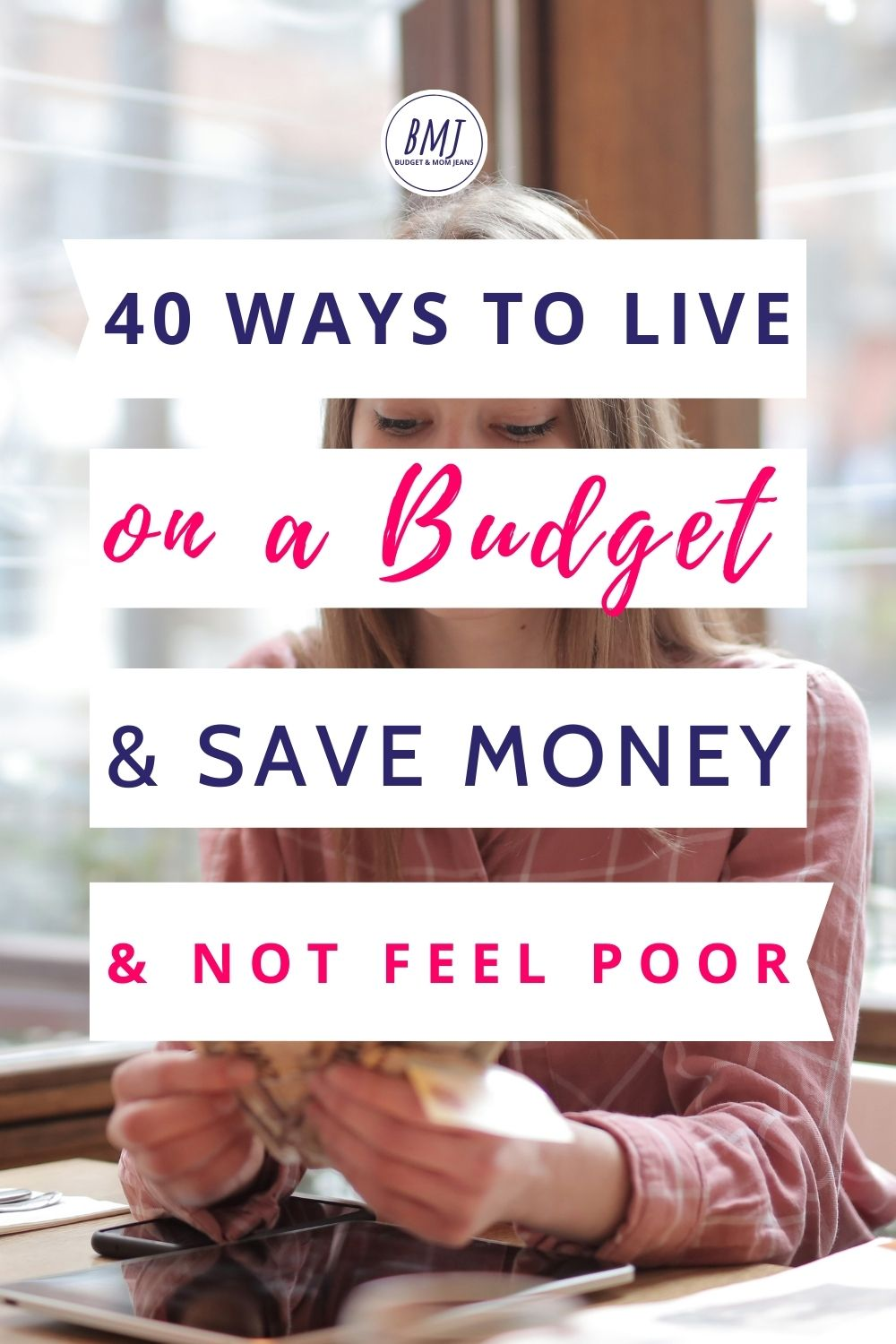40+ Ways To Live On A Budget And Save Money