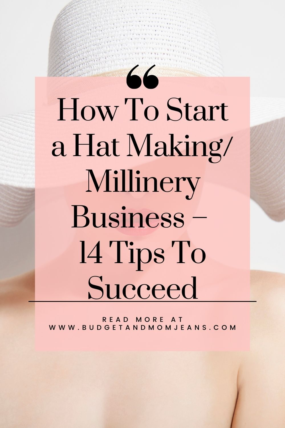 How To Start a Hat Making/Millinery Business - 14 Tips To Succeed