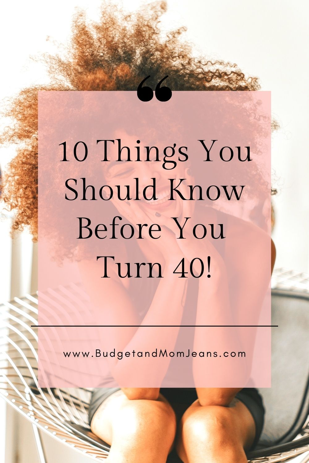 10 Things You Should Know Before You Turn 40