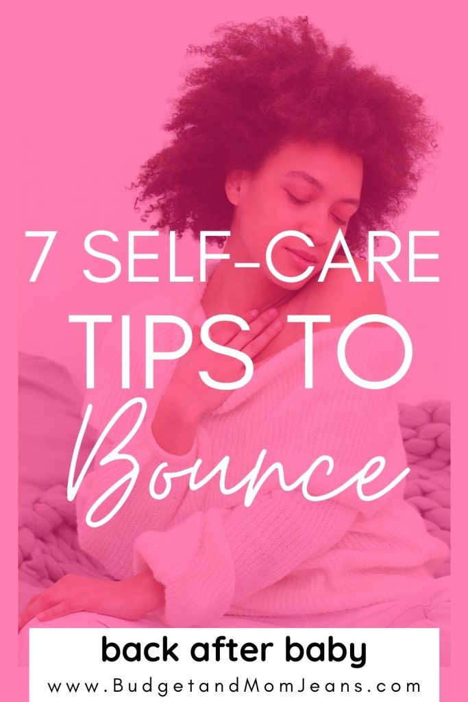 7 Self-care Habits To Get Your Groove Back After Baby