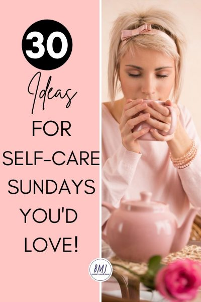30 Excellent Ideas For Self-care Sunday
