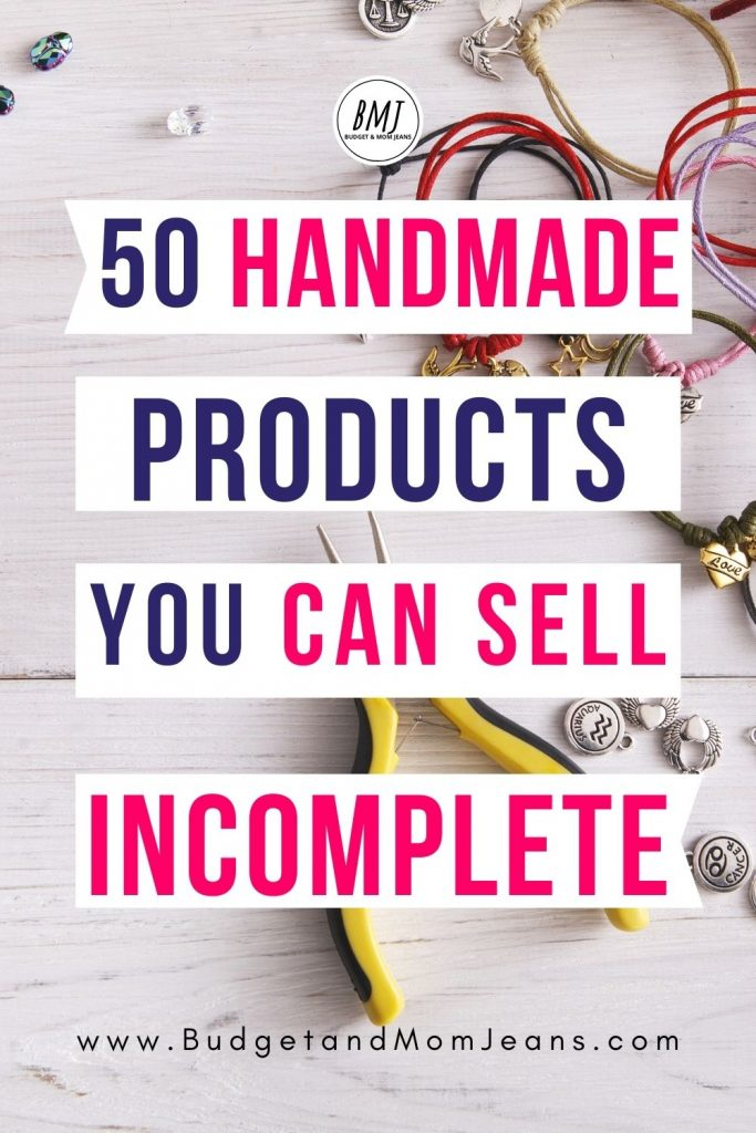 50 Easy Unfinished Handmade Items To Make And Sell!