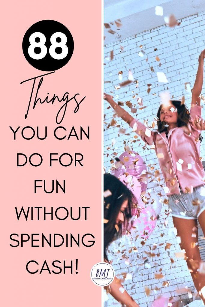 88 Fun Things You Can Do Without Spending Money