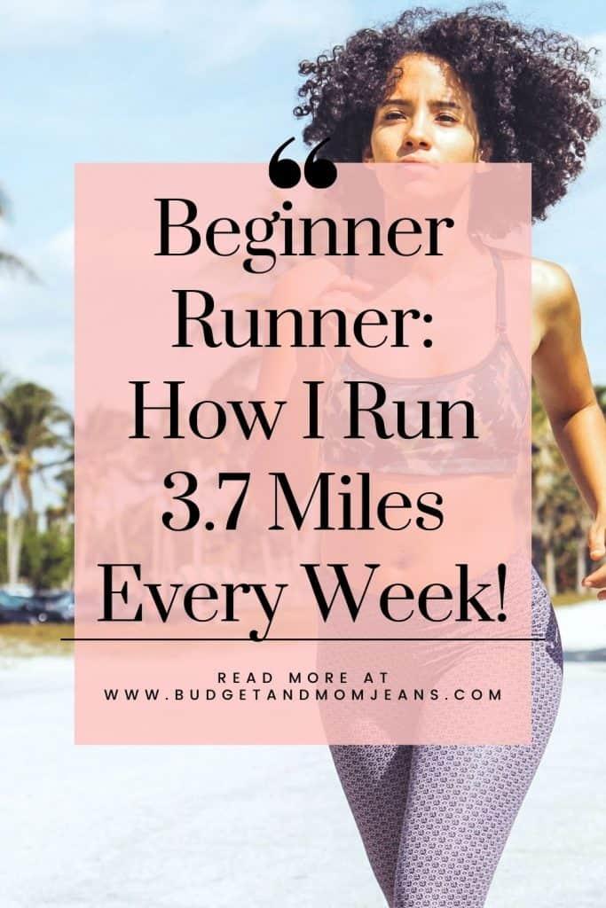 Beginner Runner: How I Run 3.7 Miles Every Week