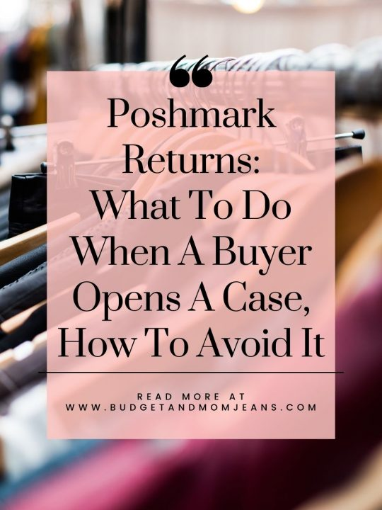 Poshmark Returns: What To Do When A Buyer Opens A Case, How To Avoid It